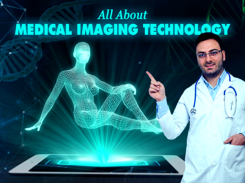 All about Medical Imaging Technology