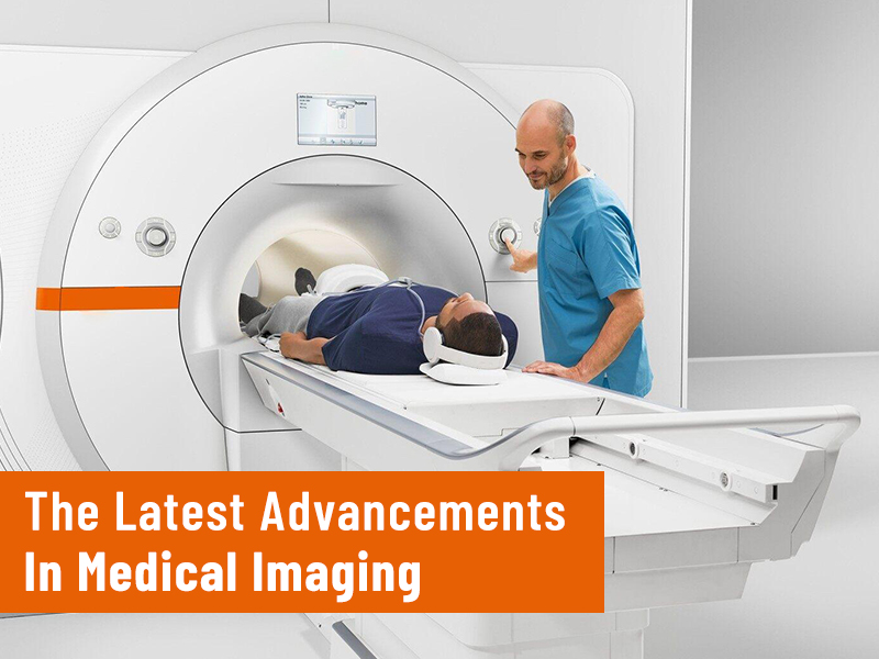The Latest Advancements In Medical Imaging